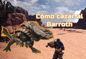 Cómo cazar al Barroth en Monster Hunter World