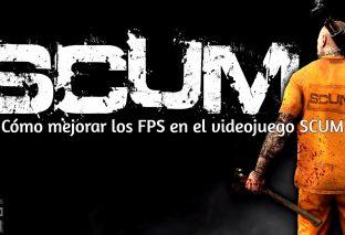 Cómo mejorar los FPS en el videojuego SCUM
