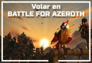 Guía World of Warcraft: Cómo volar en Battle for Azeroth